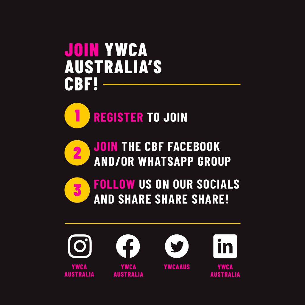Join YWCA's CBF - 1. Register to Join 2. Join the Facebook or Whatsapp Group 3. Follow us on our socials and share share share