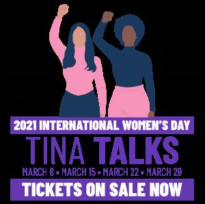 2021 International women's day TINA Talks on sale now!